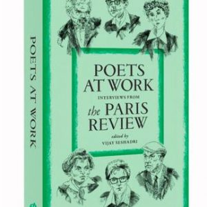 PRE-ORDER: POETS AT WORK, INTERVIEWS FROM THE PARIS REVIEW
