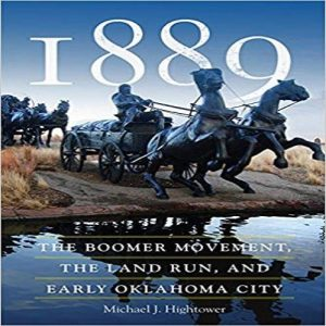 1889: The Boomer Movement, the Land Run, and Early Oklahoma City