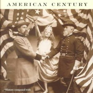 1898: The Birth of the American Century: 1898