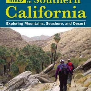 101 Hikes in Southern California: Exploring Mountains, Seashore, and Desert (101 Hikes)