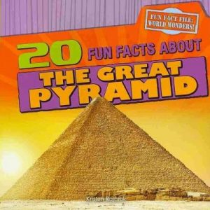20 Fun Facts About the Great Pyramid (Fun Fact File)