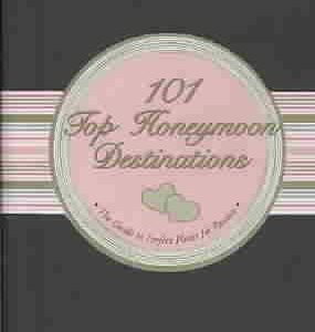 101 Top Honeymoon Destinations: The Guide to the Perfect Places for Passion (Little Black Book)