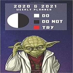2020 & 2021 Two Year Weekly Planner For Star Wars Fans - Funny Yoda Quote Appoint